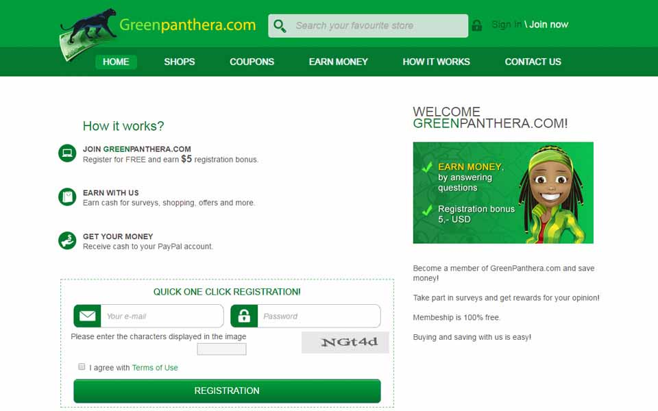 Become a member of GreenPanthera.com and save money! Take part in surveys and get rewards for your opinion! Earn cash for surveys, shopping, offers and more. Receive cash to your PayPal account. Register for FREE and earn $5 registration bonus.