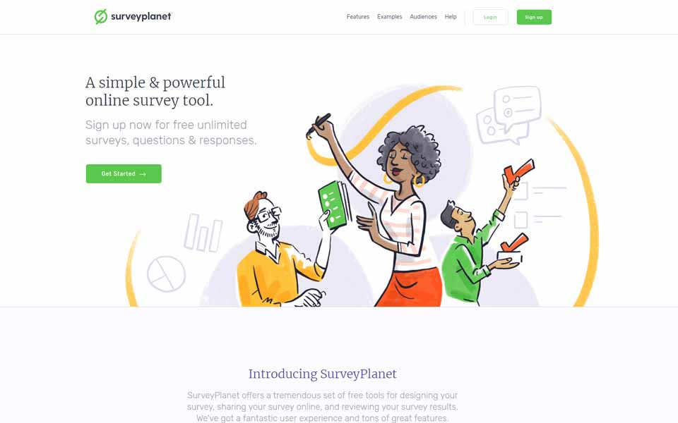 SurveyPlanet offers a tremendous set of free tools for designing your survey, sharing your survey online, and reviewing your survey's results. We've got a fantastic user experience and tons of great features.